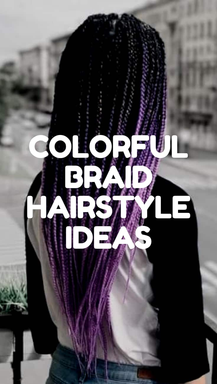 COLORFUL BRAID HAIRSTYLE IDEAS
