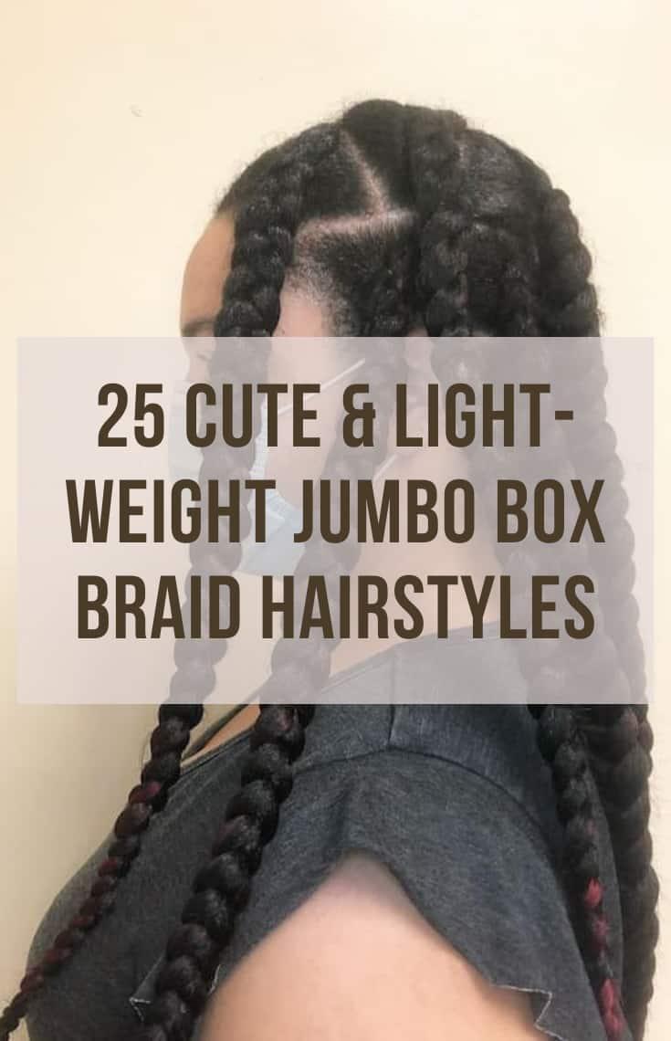 LIGHT-WEIGHT Jumbo Box Braid Hairstyles