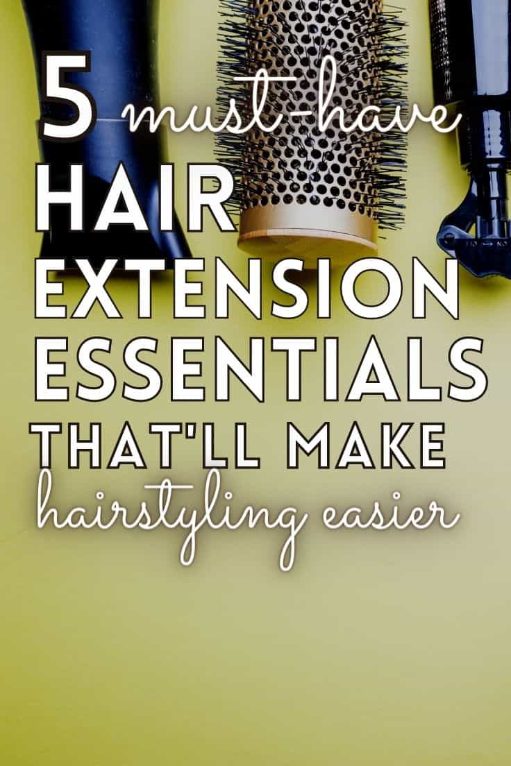 Hair Extension Essentials
